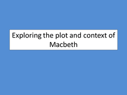 Exploring the plot and context of Macbeth.pptx