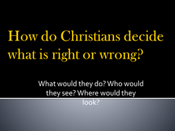 Christians and moral decision making
