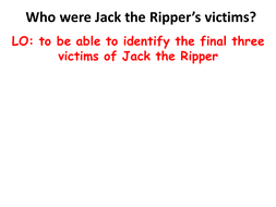Jack the Ripper's last 3 victims