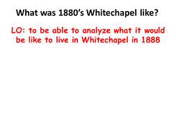 Life in Whitechapel in 1888