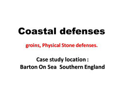 Coastal Defenses- Case Study , Barton On Sea